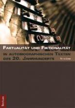 Kraus, Esther Faktualität und Fiktionalität in autobiographischen Texten des 20. Jahrhunderts