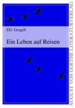 Gergell, ED. Ein Leben auf Reisen