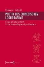 Schmitt, Sebastian Poetik des chinesischen Logogramms
