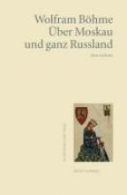 Böhme, Wolfram Über Moskau und ganz Russland