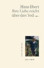 Ebert, Hans Ihre Liebe reicht ber den Tod