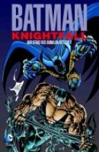 Moench, Doug Batman: Knightfall 02. Der Sturz des Dunklen Ritters