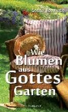 Bormuth, Lotte Wie Blumen aus Gottes Garten