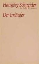 Schneider, Hansjörg Der Irrläufer