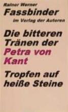 Fassbinder, Rainer Werner Die bitteren Tränen der Petra von Kant. Tropfen auf heiße Steine