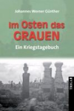 Günther, Johannes W. Im Osten das Grauen