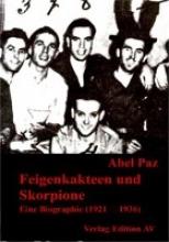 Paz, Abel Feigenkakteen und Skoprpione