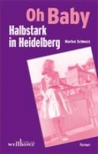 Schwarz, Marion Oh Baby - Halbstark in Heidelberg
