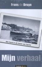 Frans de Bruyn , Mijn verhaal