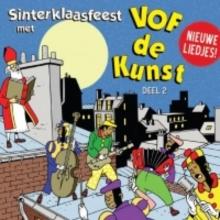 VOF DE KUNST, SINTERKLAASFEEST MET VOF DE KUNST, DEEL 2 (CD)