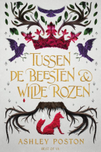 Ashley Poston , Tussen de beesten en wilde rozen