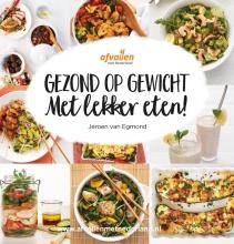 Afvallen met Nederland , Gezond op gewicht met lekker eten!