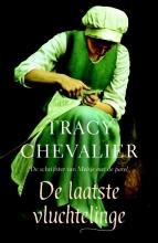 Tracy  Chevalier De laatste vluchtelinge