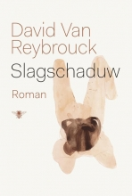 David Van Reybrouck Slagschaduw