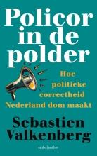 Sebastien Valkenberg , Policor in de polder