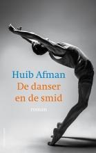 Huib Afman , De danser en de smid