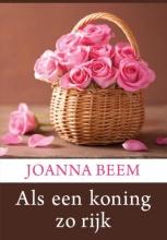 Joanna  Beem Als een koning zo rijk - grote letter uitgave