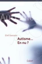 Giel Vaessen , Autisme... En nu?
