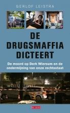 Gerlof Leistra , De drugsmaffia dicteert