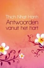 Thich Nhat Hanh , Antwoorden vanuit het hart