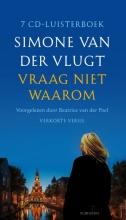 Simone van der Vlugt Vraag niet waarom, luisterboek, 7 CD`s