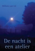 Willem van Lit De nacht is een atelier