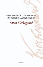 Søren Kierkegaard , Opbouwende toespraken in verschillende geest