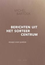 Michel  Bartosik Berichten uit het sorteercentrum
