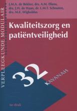 Jacques de Bekker, Aart  Eliens, Koos de Haan, Loes  Schouten, Marijke  Wigboldus Kwaliteitszorg en patientveiligheid