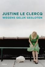 Justine le Clercq Wegens geluk gesloten