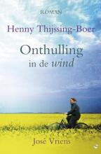 Thijssing-Boer, Henny / Vriens, José Onthulling in de wind