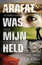 Tass  Saada, Dean  Merrill Arafat was mijn held