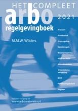 Marcel Wilders , Het Compleet Arbo-Regelgevingboek 2021