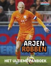 Redactie  VI Arjen Robben - Het ultieme fanboek