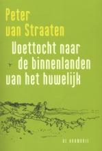 Peter van Straaten Voettocht naar de binnenlanden van het huwelijk