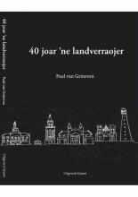 Paul van Grinsven , 40 jaor `ne landverraojer