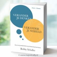 Bobby Schuller , Verander je denken, verander je wereld