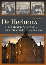 Alois van Doornmalen , De Herlaars in het Midden-Nederlandse rivierengebied (ca. 1075-ca. 1400)