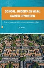 Leo Pauw , School, ouders en wijk: samen opvoeden