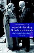 Frans  Verhagen Toen de katholieken Nederland veroverden