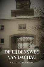 Willem Eike den Hertog , De Lijdensweg van Dachau