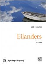 Bob  Tiesema Eilanders - grote letter uitgave