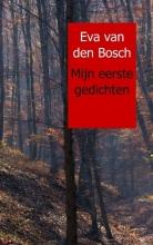 Eva van den Bosch Mijn eerste gedichten