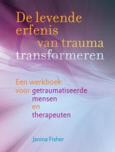 Janina Fisher , De levende erfenis van trauma transformeren