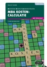 S.M. Faber , MBA Kostencalculatie met resultaat 4e druk Theorieboek
