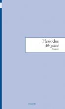 Hesiodos van Askra , Hesiodos, Alle goden!