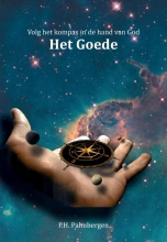 P.H.  Palmbergen Volg het kompas in de hand van God 4 Het Goede