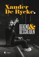 Xander De Rycke , Bekend & bescheiden