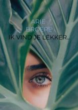 Arie Broere , Ik vind je lekker..