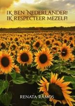Renata Ramos , Ik ben Nederlander! Ik Respecteer mezelf!